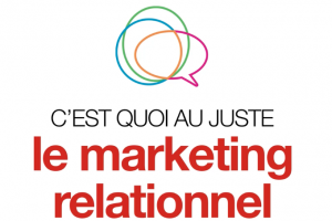 Srategies_Cest quoi au juste_Marketing relationnel